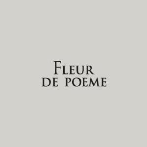 FLEUR DE POEME