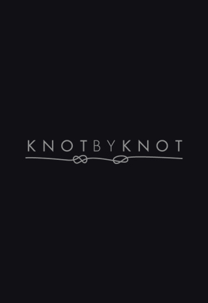 KNOT BY KNOT